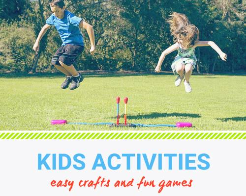 Fun Activities For Kids: Crafts and Games