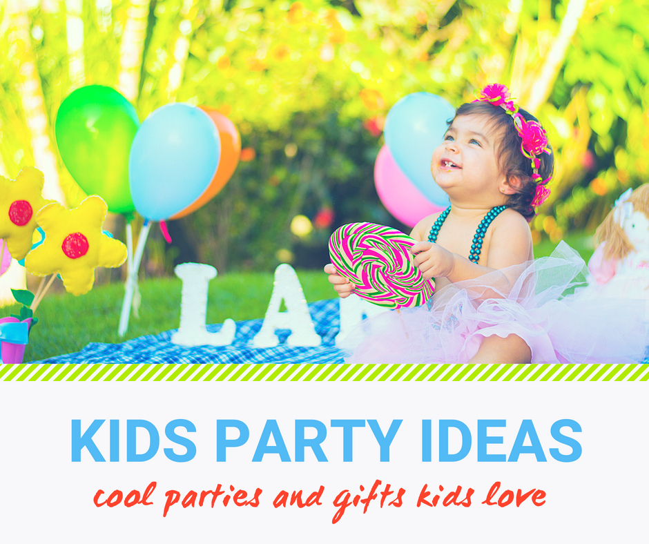 Cool kids party ideas and gifts kids will love.
